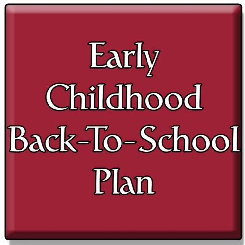 Early Childhood Back to School Plan