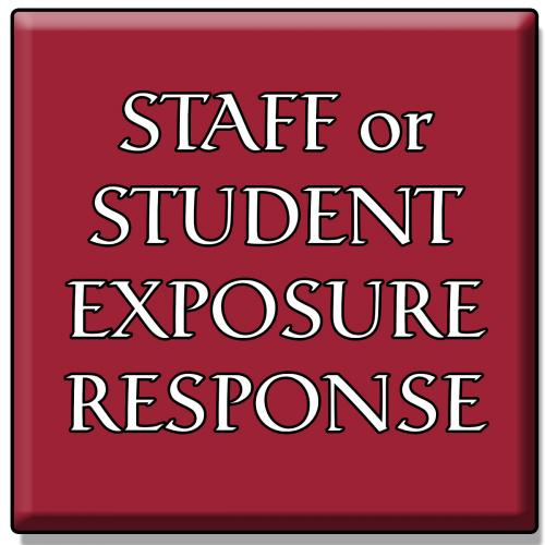 Staff and Student Exposure Response