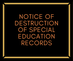 Notice of Destruction of Special Education Records