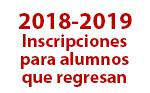 2018-2019 Inscripsciones para alumnos que regresan