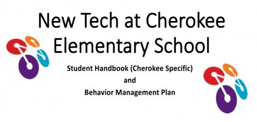 New Tech at Cherokee Elementary School Student Handbook and Behavior Management Plan