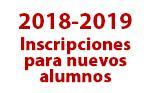 2018 - 2019 Inscripciones para nuevos alumnos