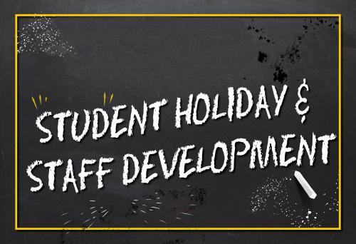 Student Holiday & Staff Development