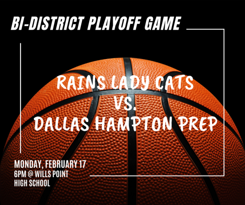 Lady Cats Bi-district playoff game on Monday, 2/17, 6pm at Wills Point High School