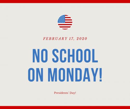 No school on Monday 2/17