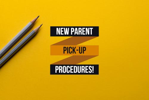 new pick up procedures image
