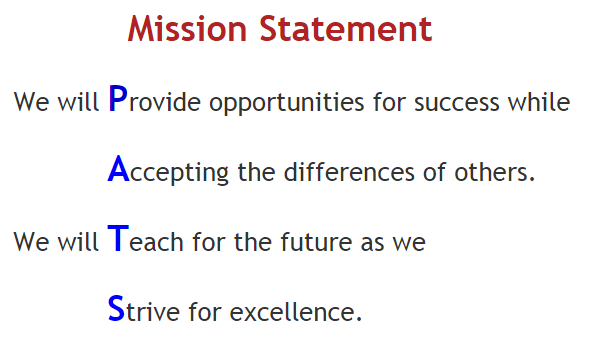 Mission Statement: We will provide opportunities for success while accepting the differences of others. We will Teach for the future as we strive for excellence.