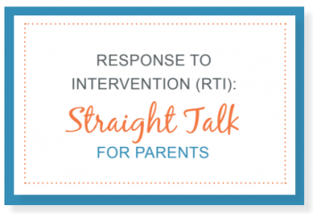 response to intervention (rti) Straight Talk for Parents