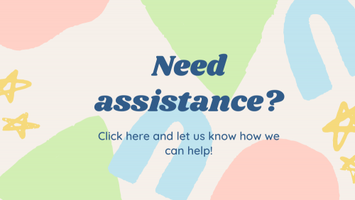 reads: need assistance? click here and let us know how we can help