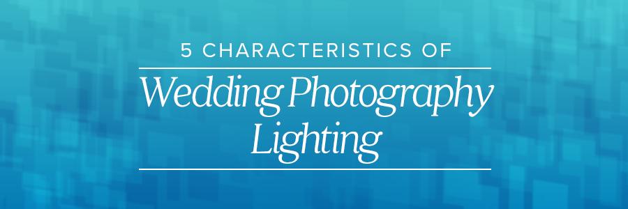 characteristics of photography lighting