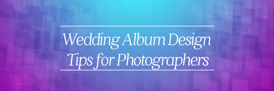 wedding album design tips for photographers