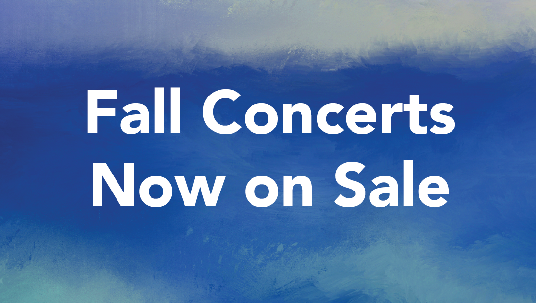 Fall Concerts Now On Sale