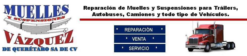 MUELLES Y SUSPENSIONES VAZQUEZ DE QUERETARO