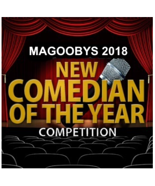 MAGOOBYS 2018 NEW COMEDIAN OF THE YEAR ROUND 1