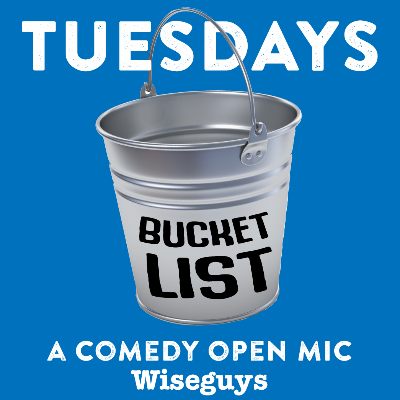 Bucket List Open Mic