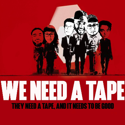 We Need A Tape