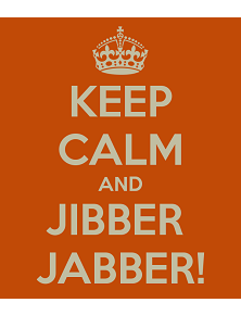 Keep calm and jibber jabber 2