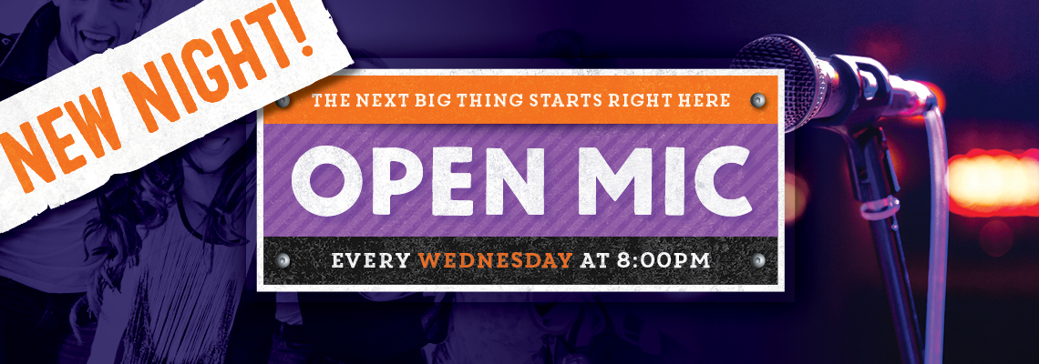 OPEN MIC: Every Wednesday at 8:00PM