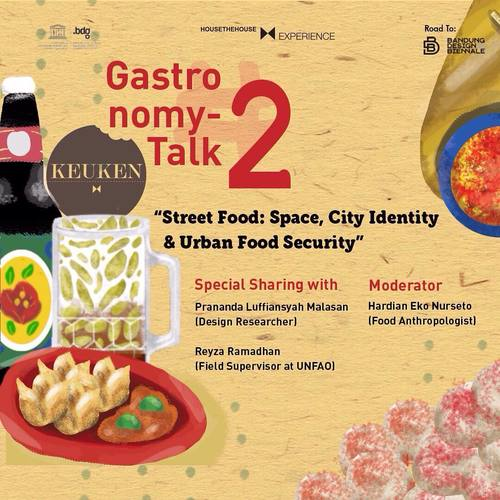 "Gastronomy Talk #2 ""Street Food : Space, City Identity & Urban Food Security."""