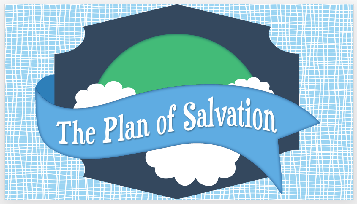 The Plan of Salvation PowerPoint