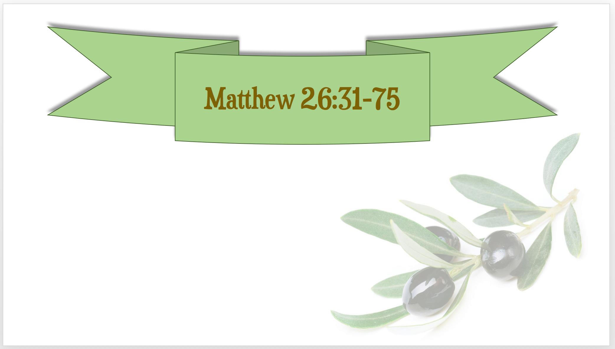 New Testament Lesson 31 - Matthew 26 PowerPoint