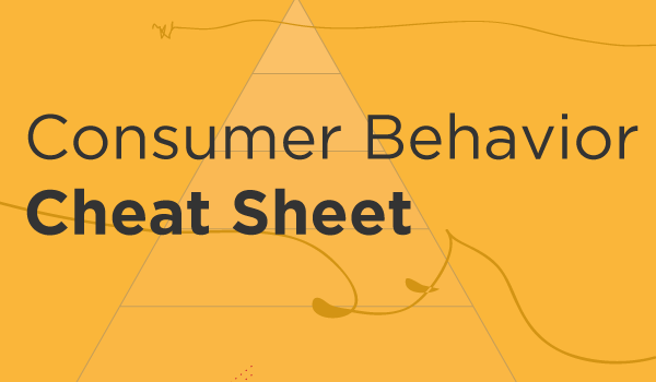 The Consumer Behavior Cheat Sheet