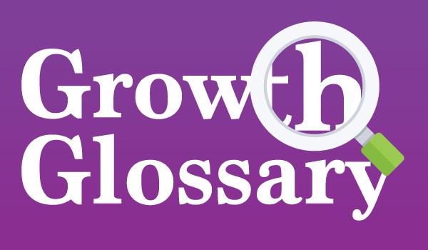 SendGrowth's Growth Glossary