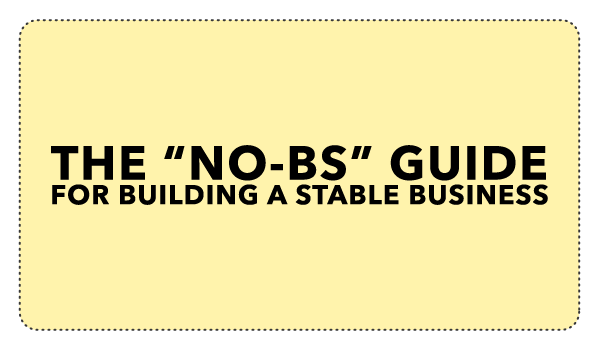 The 'NO-BS' Guide to Building a Stable Business header