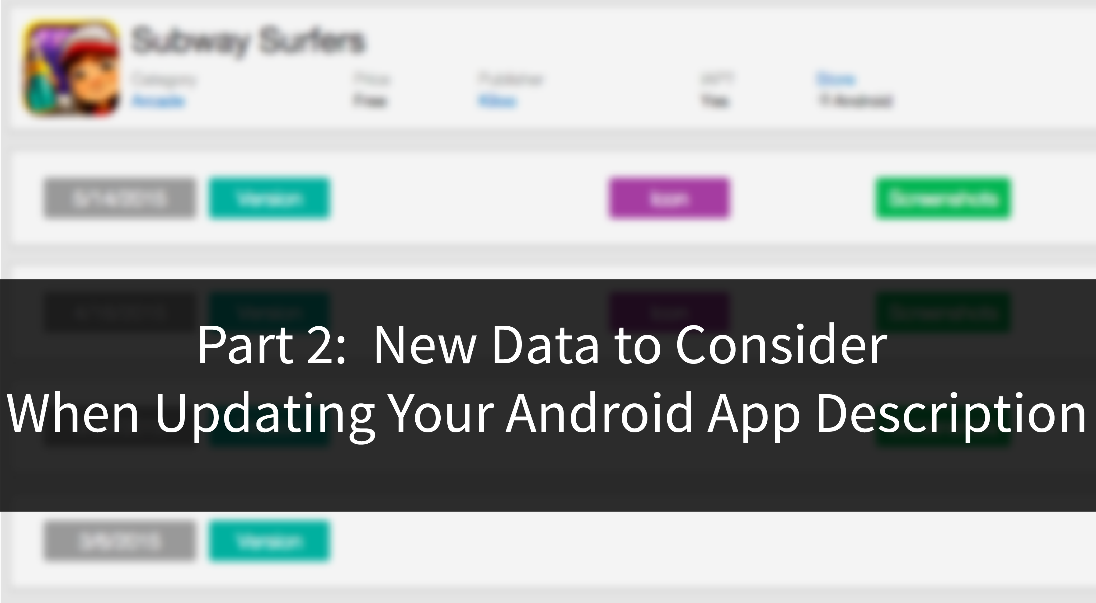 Part 2: New Data to Consider When Updating Your Android App Description