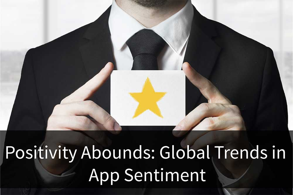 Positivity Abounds: Global Trends in App Sentiment
