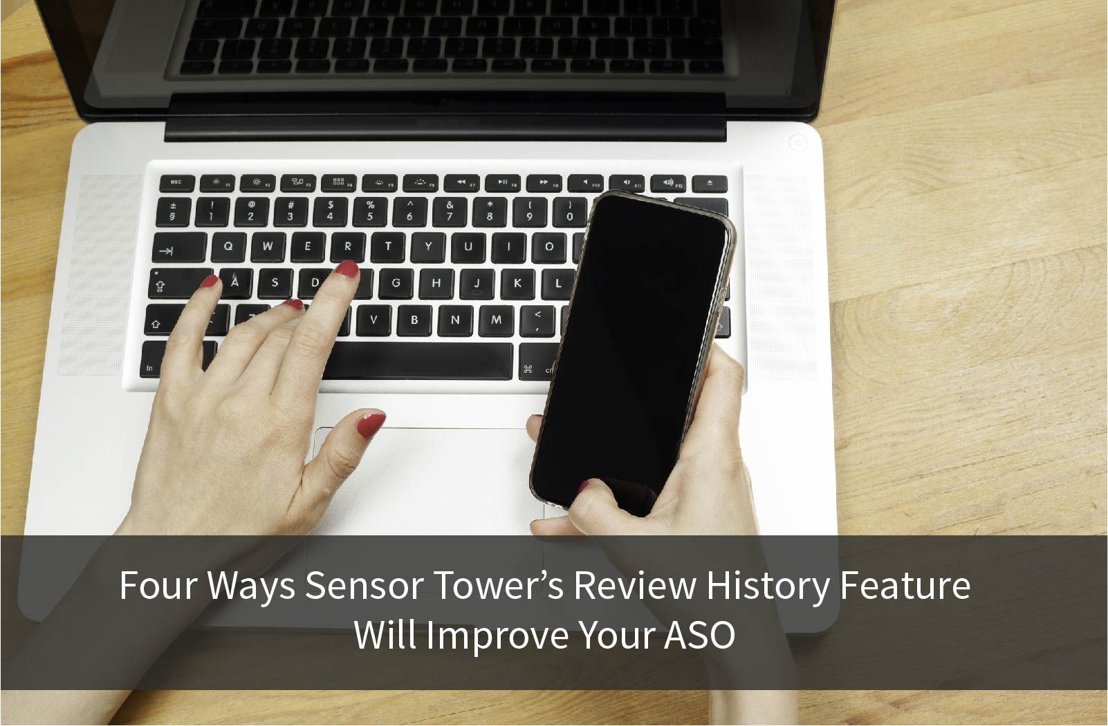 Four Ways Sensor Tower's Review History Feature Will Improve Your ASO