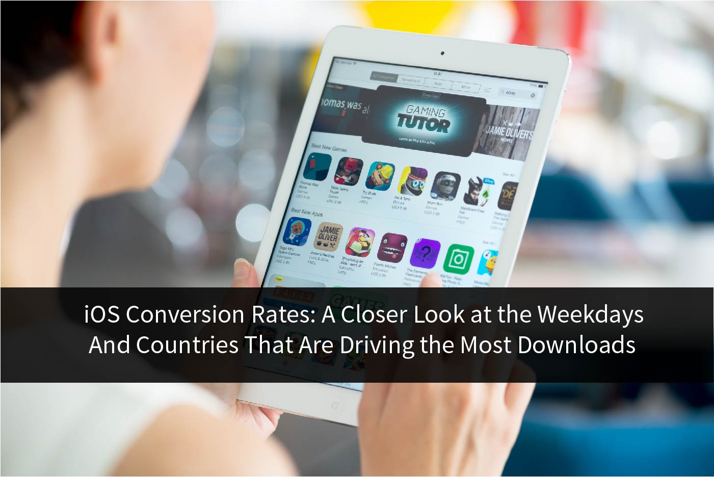Title Image for iOS Conversion Rates: A Closer Look at the Weekdays and Countries That Are Driving the Most Downloads