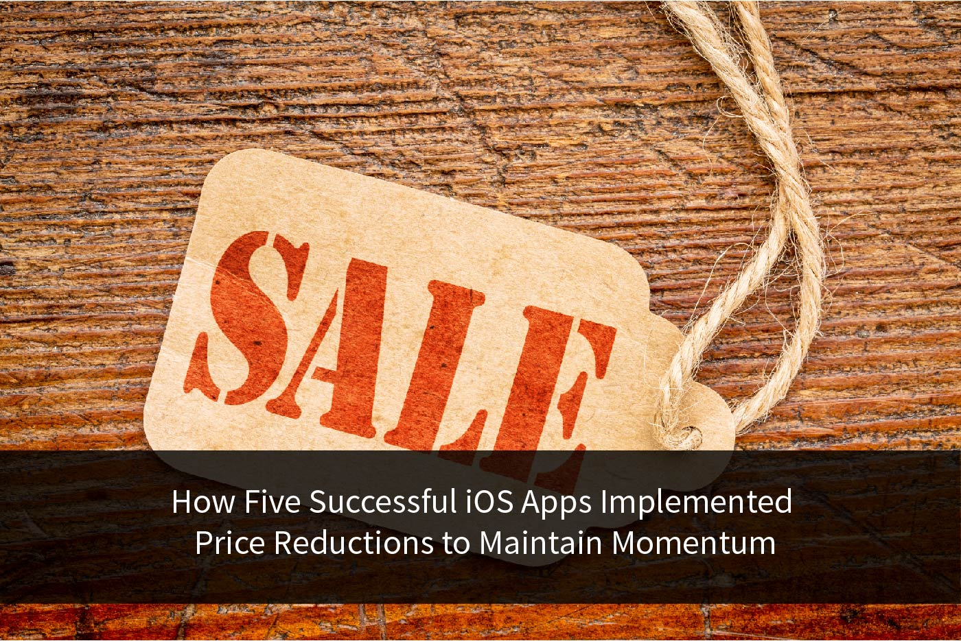Title Image for How Five Successful iOS Apps Implemented Price Reductions to Maintain Momentum
