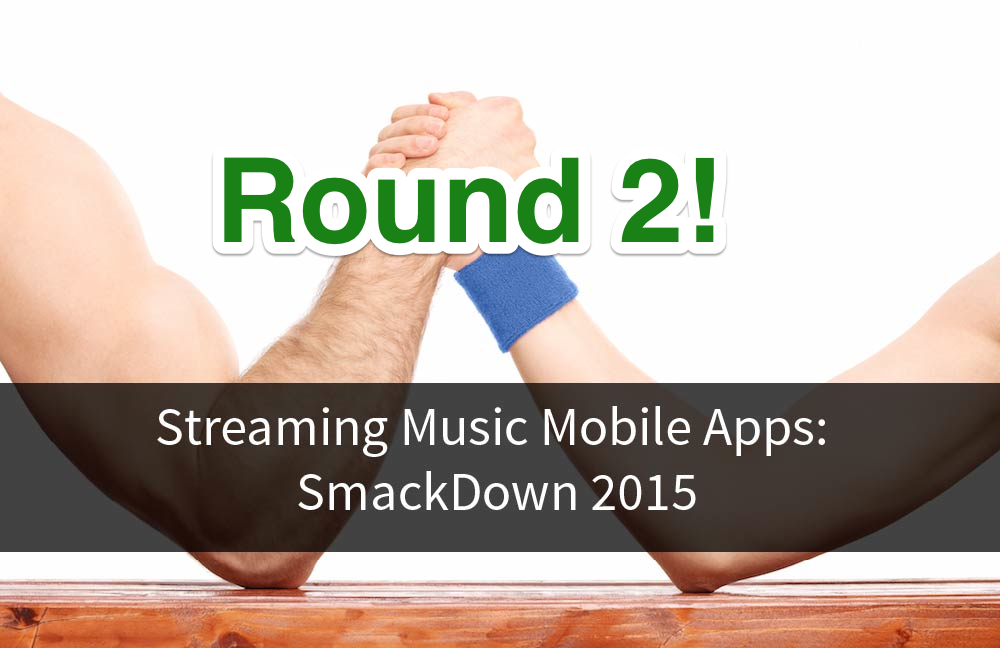 Title Image for Streaming Music Mobile Apps: SmackDown 2015 Part 2