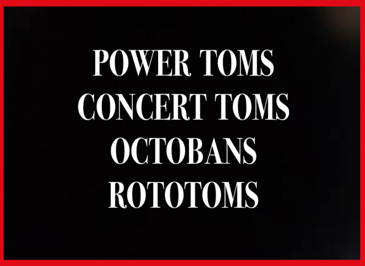 Power toms, Concert toms, Octobans or Rototoms