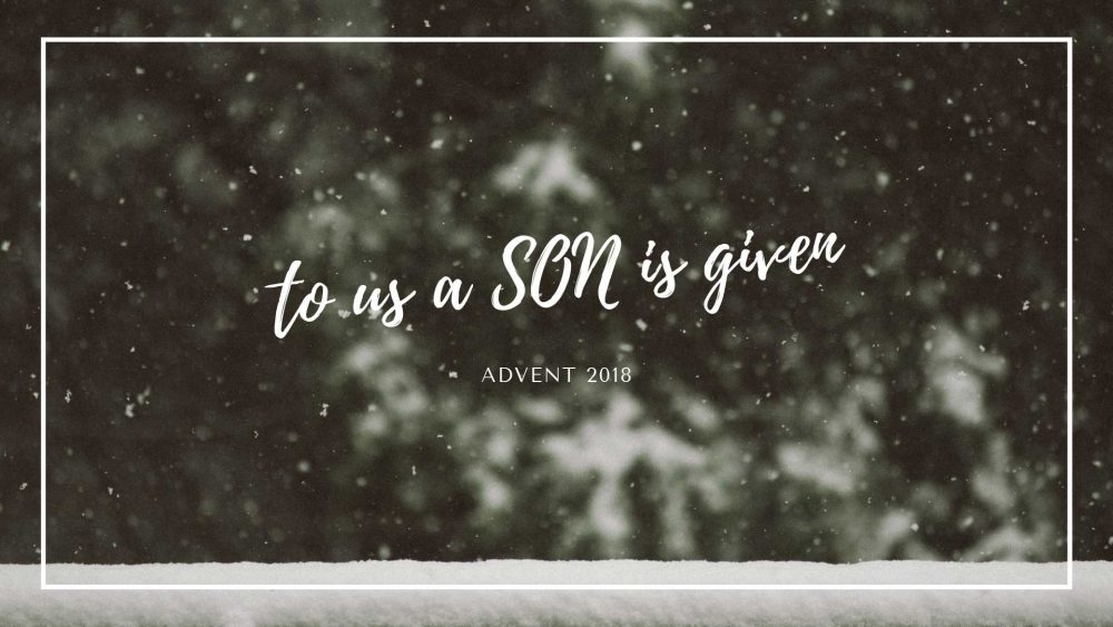 To Us a Son is Given