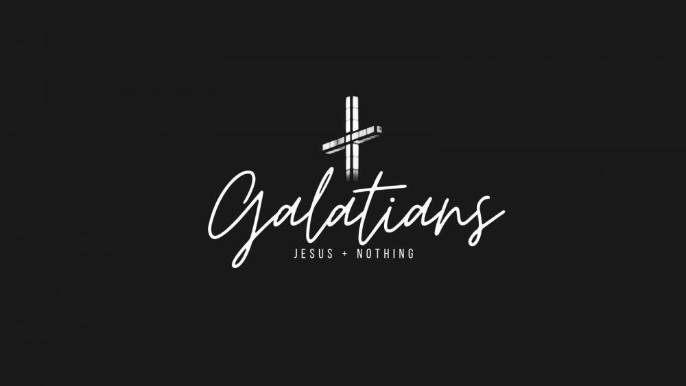 Galatians: Jesus + Nothing