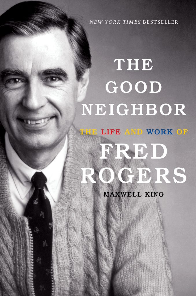 Review The Good Neighbor The Life And Work Of Fred Rogers By Maxwell King Datebook