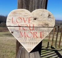 """LOVE YOU MORE"" Rustic Heart"