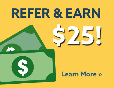 Refer & Earn $25 - Ask Our Leasing Team for Information