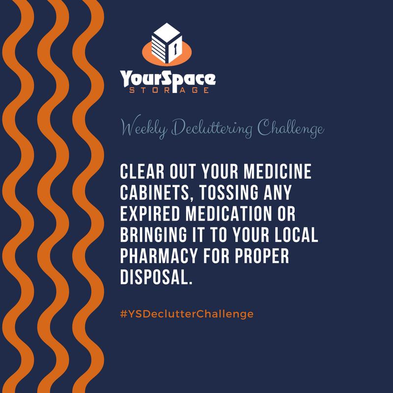 YourSpace Decluttering Challenge - February 26: Clean out your medicine cabinets, tossing any expired medication and bringing it to your local pharmacy for proper disposal.