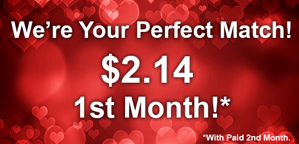 We're Your Perfect Match - Move in to Any Size Unit for $2.14 with paid 2nd month.
