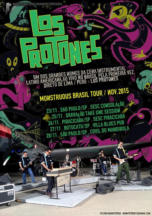 Los Protones . Monstruous Brasil Tour