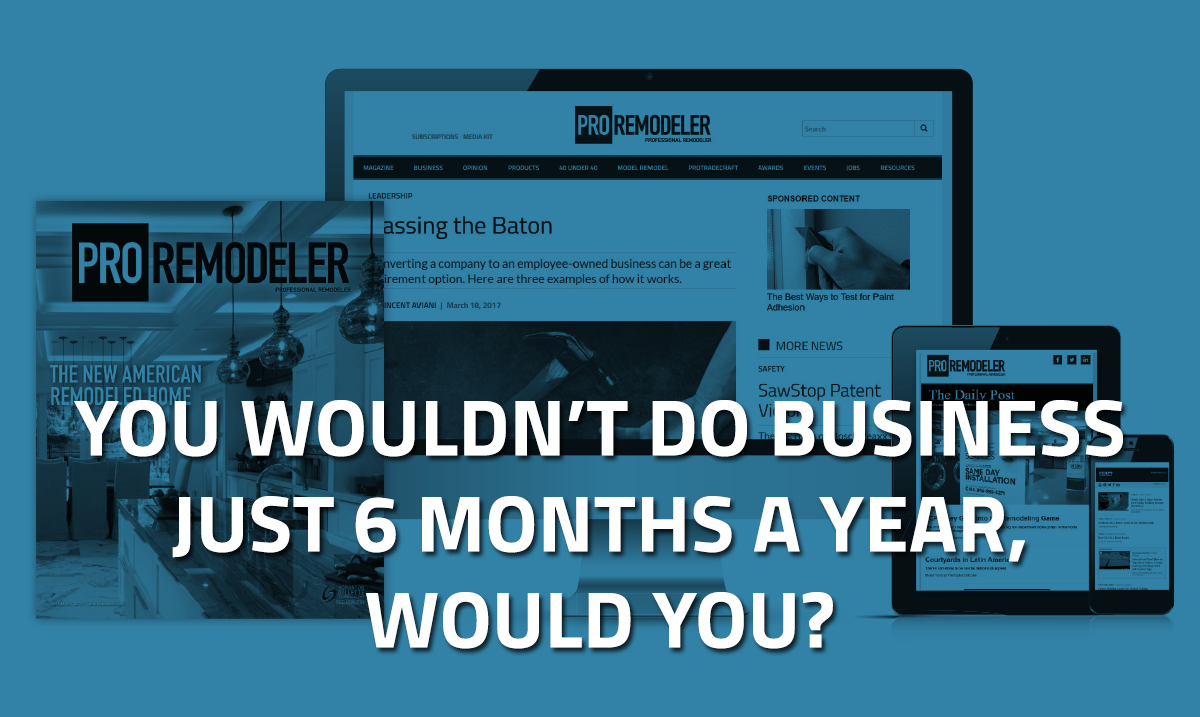 You Wouldn't Do Business Just 8 Months a Year, Would You?