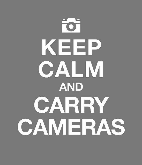 Keep Calm and Carry Cameras