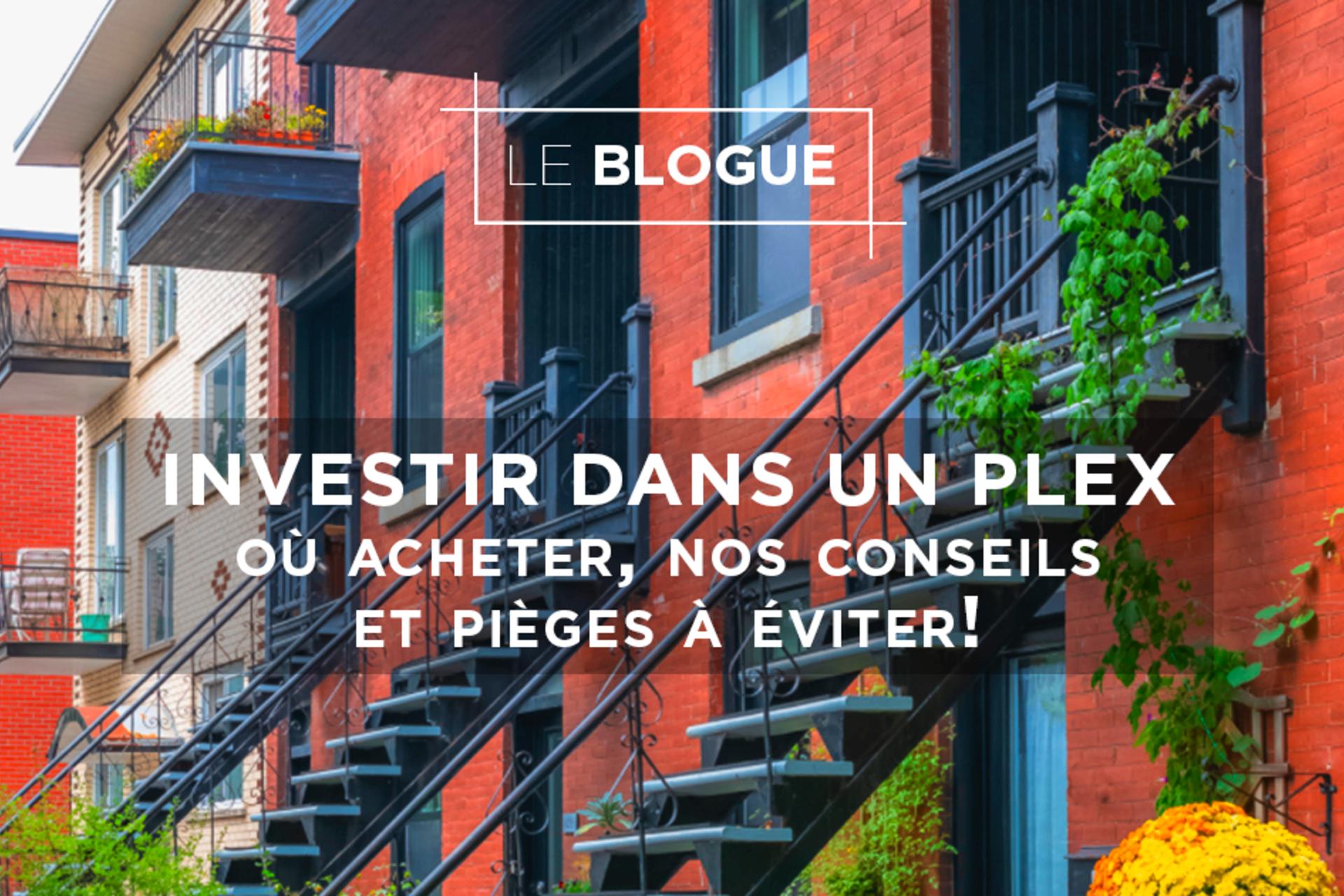 Investir dans le plex à Montréal: où acheter, conseils et pièges à éviter