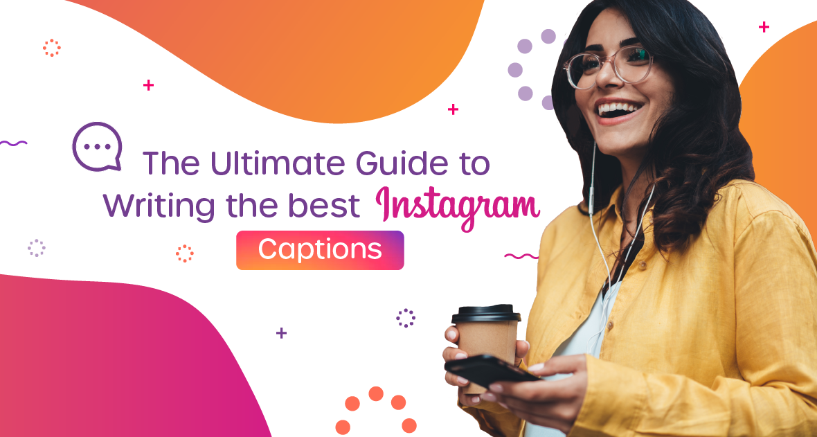Complete Guide to Writing the Best Instagram Caption
