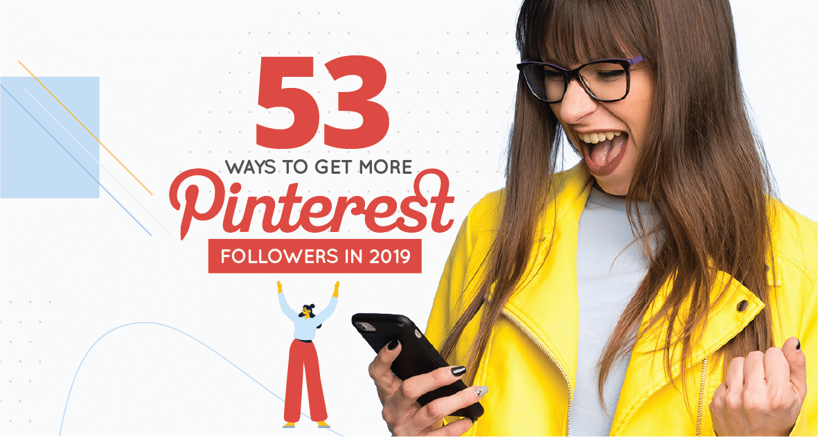 Cover image - 53 Ways to Get More Pinterest Followers in 2019