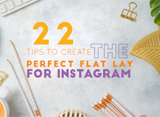 Cover - Create the Perfect Flat Lay Images for Instagram