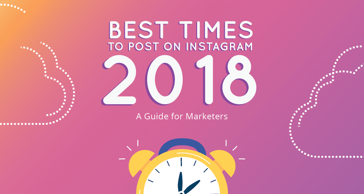 Best Times to Post on Instagram in 2018 -- A Guide for Marketers